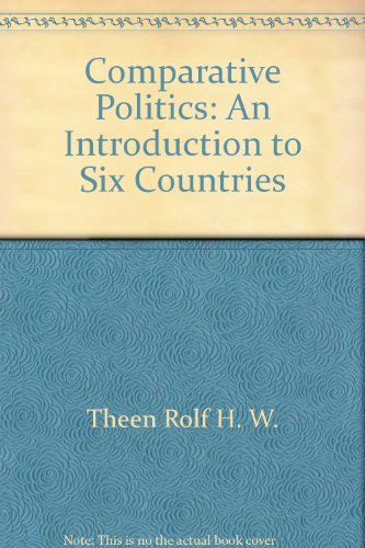 9780131540972: Comparative politics: An introduction to six countries