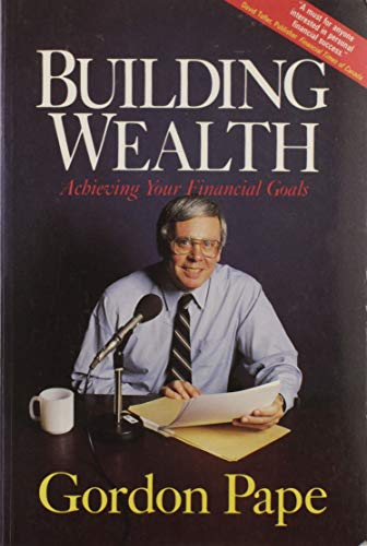 9780131542952: Building Wealth: Achieving Your Financial Goals