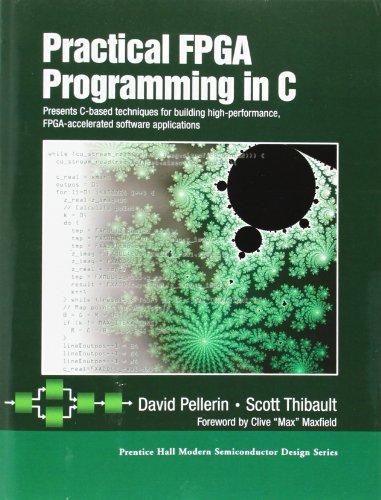 9780131543188: Practical FPGA Programming in C (Prentice Hall Modern Semiconductor Design)