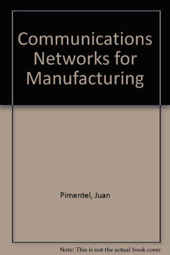 9780131544024: Communications Networks for Manufacturing