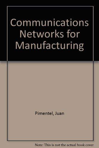 Communication Networks for Manufacturing: Juan R. Pimentel