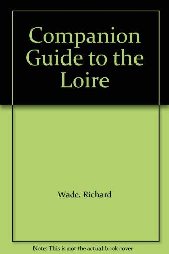 9780131545182: Companion Guide to the Loire