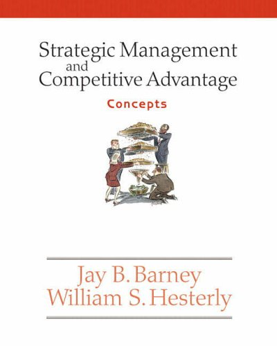 9780131547162: Strategic Management and Competitive Advantage: Concepts