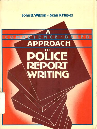 9780131548732: Competence Based Approach to Police Report Writing