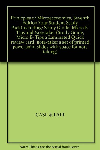 9780131550001: Prinicples of Microeconomics, Seventh Edition Your Student Study Pack(including: Study Guide, Micro E- Tips and Notetaker (Study Guide, Micro E- Tips a Laminated Quick review card, note-taker a set of printed powerpoint slides with space for note taking)