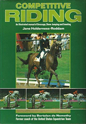 Competitive Riding: A Manual of Dressage, Show: Holderness-Roddam, Jane