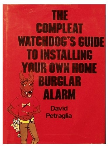 9780131551923: The compleat watchdog's guide to installing your own home burglar alarm