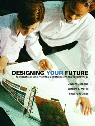 9780131552807: Designing YOUR Future: An Introduction to Career Preparation and Professional Practices in Interior Design