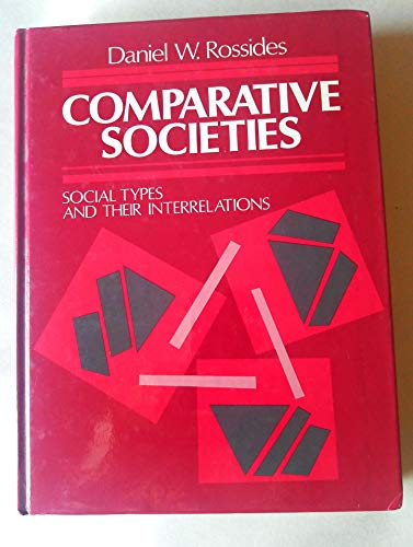 9780131553187: Comparative Societies: Social Types and Their Interrelations