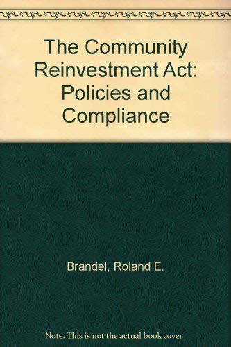 9780131553910: The Community Reinvestment Act: Policies and Compliance