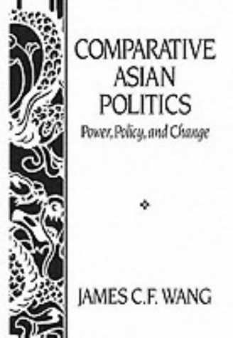 9780131554580: Comparative Asian Politics: Power, Policy and Change