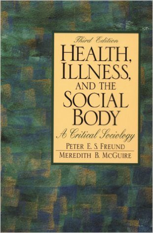 9780131554917: Health, Illness and the Social Body: A Critical Sociology