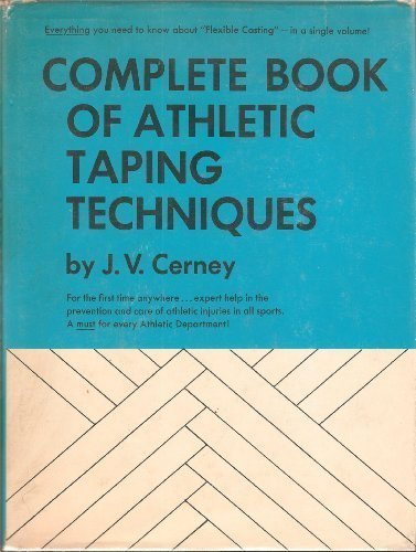 Complete Book of Athletic Taping Techniques; The: Cerney, J. V.