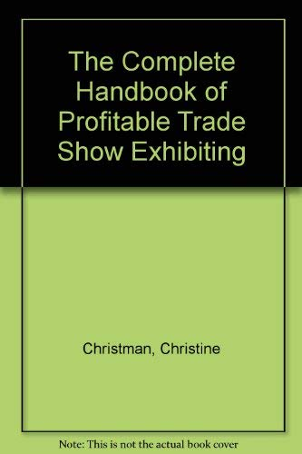 9780131557222: The Complete Handbook of Profitable Trade Show Exhibiting