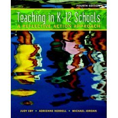 9780131559226: Teaching in K-12 Schools: A Reflective Action Approach