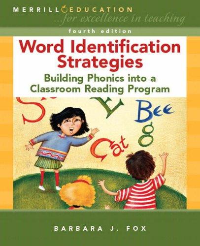 9780131561304: Word Identification Strategies: Building Phonics into a Classroom Reading Program (4th Edition)