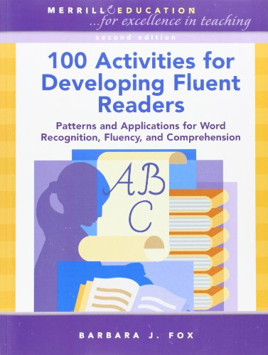 9780131561328: 100 Activities for Developing Fluent Readers: Patterns and Applications for Word Recognition, Fluency, and Comprehension (2nd Edition)
