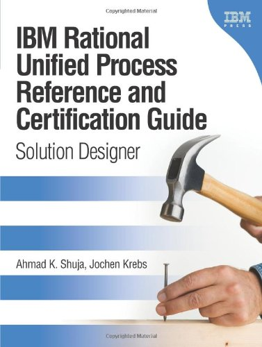 9780131562929: IBM Rational Unified Process Reference and Certification Guide: Solution Designer: Solution Designer (RUP)