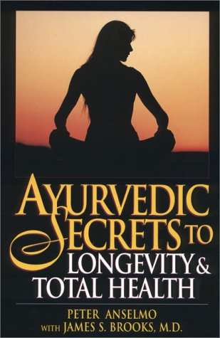 9780131564329: Ayurvedic Secrets to Longevity and Total Health