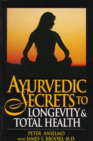 9780131564657: Ayurvedic Secrets to Longevity and Total Health