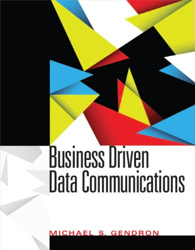 9780131564978: Business Driven Data Communications