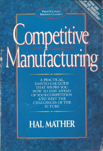 9780131567535: Competitive Manufacturing (Prentice Hall Business Classics)
