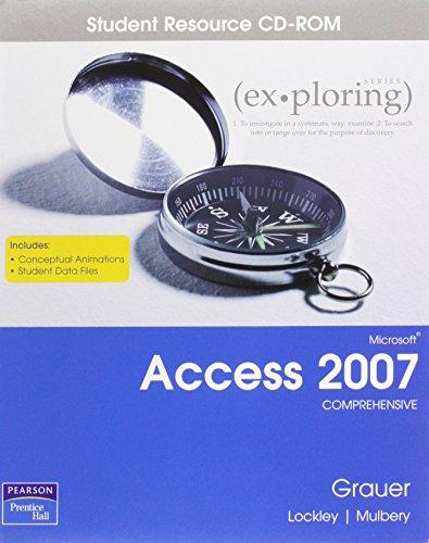 9780131567894: Exploring Microsoft Access 2007: Comprehensive