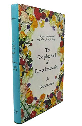 9780131568020: The Complete Book of Flower Preservation