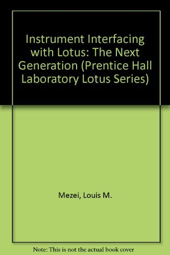 Instrument Interfacing with Lotus: The Next Generation: Mezei, Louis M.