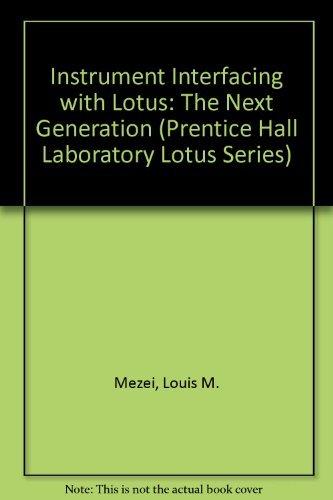 9780131568525: Instrument Interfacing With Lotus: The Next Generation (Prentice Hall Laboratory Lotus Series)