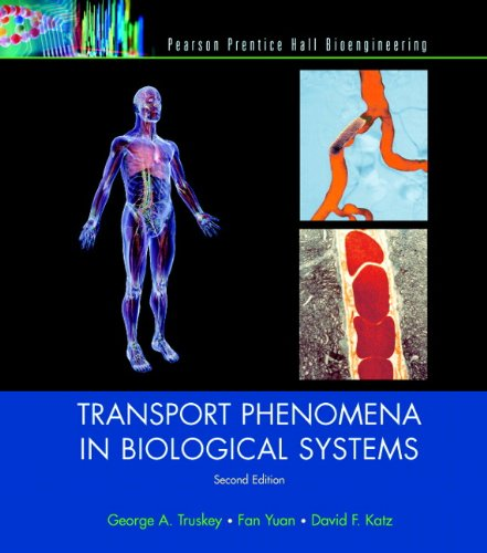 Transport Phenomena in Biological Systems (2nd Edition): Truskey, George A.,