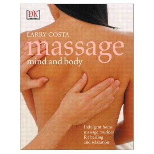 9780131570856: Massage, Mind & Body