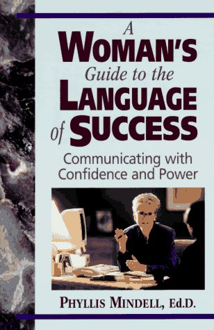 9780131572157: A Woman's Guide to the Language of Success: Communicating With Confidence and Power