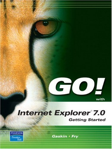 9780131572447: GO! with Internet Explorer 2007 Getting Started