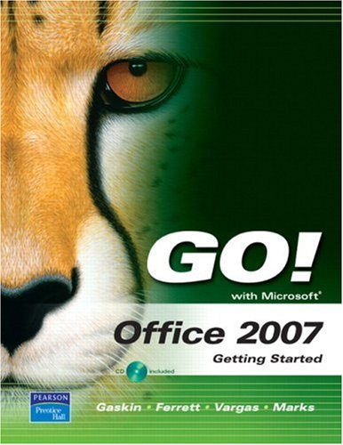 9780131572508: GO! with Office 2007 Getting Started