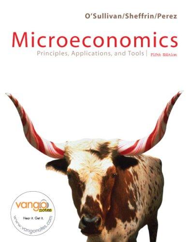 Microeconomics: Principles, Applications, and Tools (5th Edition): Arthur O'Sullivan, Steven