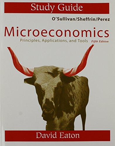 Study Guide: Microeconomics: Principles, Applications, Tools: David Eaton