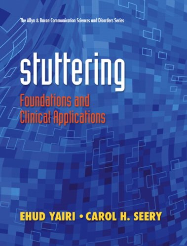 9780131573109: Stuttering: Foundations and Clinical Applications (The Allyn & Bacon Communication Sciences and Disorders Series)