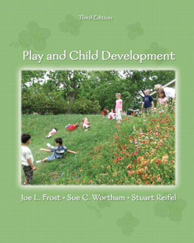 Play and Child Development (3rd Edition): Frost, Joe L.;