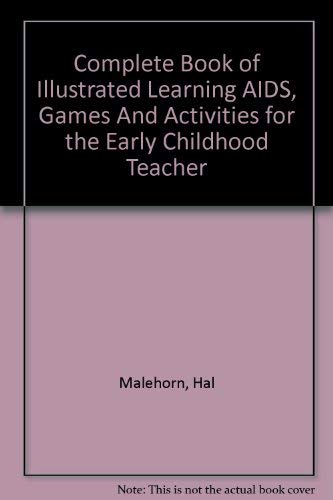 9780131573628: Complete Book of Illustrated Learning AIDS, Games And Activities for the Early Childhood Teacher