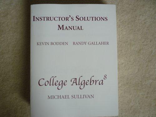 9780131574526: Instructors Solution Manual (college algebra 8 - micheal sullivan)