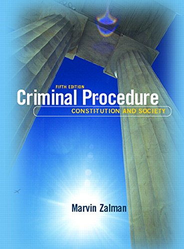 9780131575356: Criminal Procedure: Constitution and Society (5th Edition)