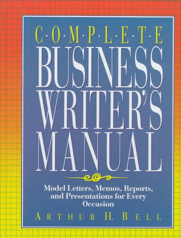 9780131575387: Complete Business Writer's Manual: Model Letters, Memos, Reports, and Presentations for Every Occasion