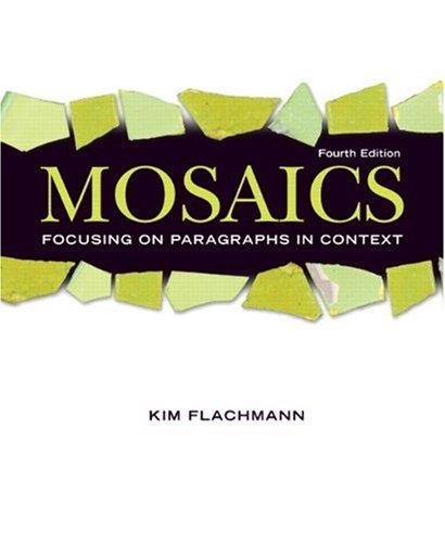 9780131576933: Mosaics: Focusing on Paragraphs in Context (4th Edition) (Flachmann Series)