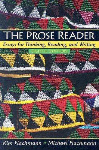 The Prose Reader: Essays for Thinking, Reading: Flachmann, Kim, Flachmann,