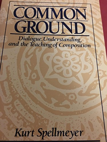9780131577770: Common Ground: Dialogue, Understanding, and the Teaching of Composition (Prentice Hall Studies in Writing and Culture)