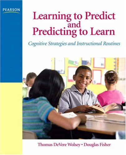 9780131579224: Learning to Predict and Predicting to Learn: Cognitive Strategies and Instructional Routines