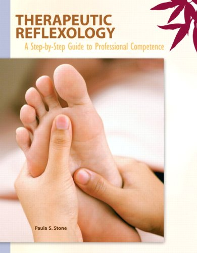 Therapeutic Reflexology A Step-by-Step Guide to Professional: Stone, Paula