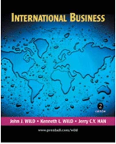 International Business The Challenges of Global Business: Kenneth L. Wild