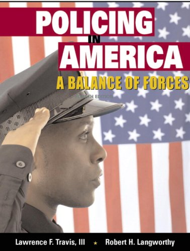 9780131580220: Policing in America: A Balance of Forces (4th Edition)